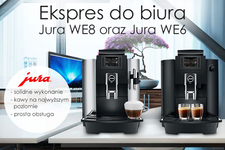 Ekspres do biura Jura WE8 i WE6